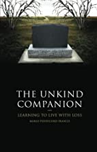 The Unkind Companion: Learning to Live with…