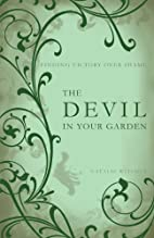 The Devil in Your Garden: Finding Victory…