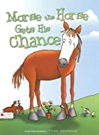 Morse the Horse Gets His Chance by Todd…