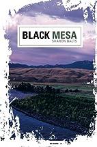 Black Mesa by Sharon Balts