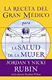 Rubin, Jordan: La Receta del Gran Medico para La Salud de la Mujer/The Great Physician's Rx for Women's Health