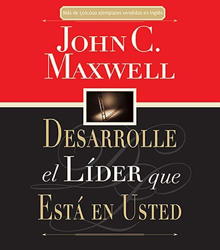 desarrolle-el-lider-que-esta-en-usted-developing-the-leader-within-you-spanish-edition