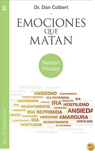 TEmociones que matan (Nelson Pocket: Salud Emocional) (Spanish Edition)