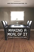 Making a Meal of It: Rethinking the Theology…