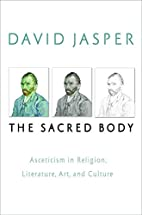 The sacred body : asceticism in religion,…