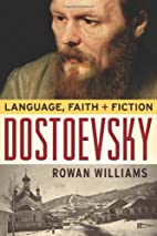 Dostoevsky: Language, Faith, and Fiction by…