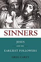Sinners: Jesus and His Earliest Followers by…