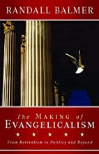 The Making of Evangelicalism: From…