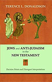 Jews and Anti-Judaism in the New Testament:…