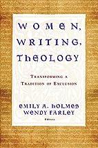 Women, Writing, Theology: Transforming a…