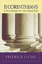 2 Corinthians: A Handbook on the Greek Text…