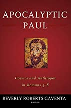 Apocalyptic Paul: Cosmos and Anthropos in…