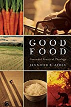 Good Food: Grounded Practical Theology by…