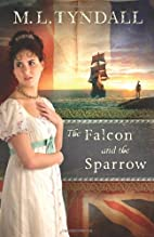 The Falcon and the Sparrow by Marylu Tyndall