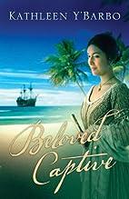 Beloved Captive by Kathleen Y'Barbo