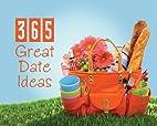 365 Great Date Ideas (365 Perpetual…