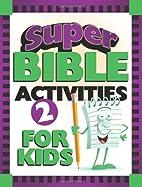 Super Bible Activities for Kids 2 (Super…