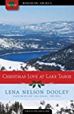 Dooley, Lena Nelson: Christmas Love at Lake Tahoe: No Thank You/The Christmas Miracle/Shelter in Seattle/Dating Unaware (Romancing America: Nevada)