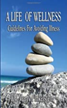 A Life of Wellness: Guidelines For Avoiding…