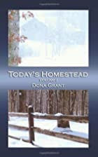 Today's Homestead: Volume I by Dona…