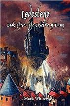 Lodestone Book Three: The Crucible of Dawn…