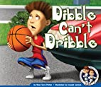 Dibble Can't Dribble (The Adventures of…