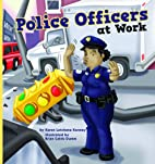 Police Officers at Work (Meet Your Community…