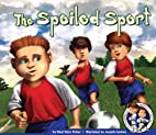 The Spoiled Sport (The Adventures of…