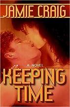 Keeping Time by Jamie Craig