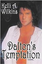 Dalton's Temptation by Kelli A. Wilkins
