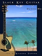 Slack Key Guitar -- The G Kilauea Tuning…