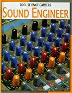 Sound Engineer (Cool Science Careers) by…