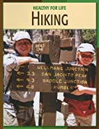 Hiking (Healthy for Life) by John McKinney