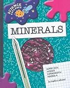 Minerals: Super Cool Science Experiments…
