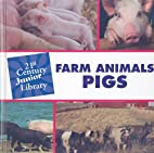 Pigs (21st Century Junior Library: Farm…