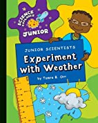 Junior Scientists Experiment with Weather…