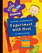 Junior Scientists: Experiment With Heat…