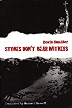 Stones don't bear witness by Boris Sandler