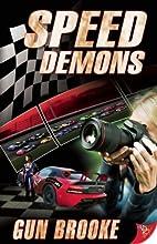 Speed Demons by Gun Brooke