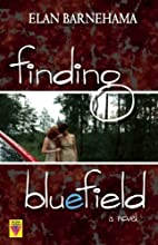 Finding Bluefield by Elan Barnehama