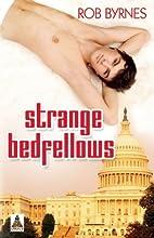 Strange Bedfellows by Rob Byrnes