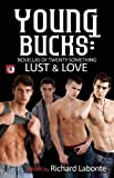Labonte, Richard: Young Bucks: Novellas of Twenty-Something Lust & Love