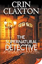 The Supernatural Detective by Crin Claxton