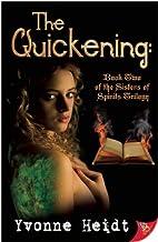The Quickening by Yvonne Heidt