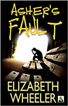Asher's Fault by Elizabeth Wheeler