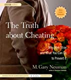 M. Gary Neuman: The Truth About Cheating: Why Men Stray and What You Can Do to Prevent It