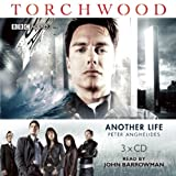 Anghelides, Peter: Torchwood: Another Life: A Torchwood Novel Read by John Barrowman
