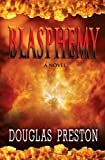 Preston, Douglas J.: Blasphemy (Center Point Platinum Fiction (Large Print))