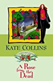 Collins, Kate: A Rose from the Dead: A Flower Shop Mystery