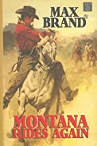 Montana Rides Again by Max Brand